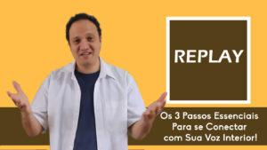 Replay – Os 3 Passos Essenciais Para se Conectar com Sua Voz