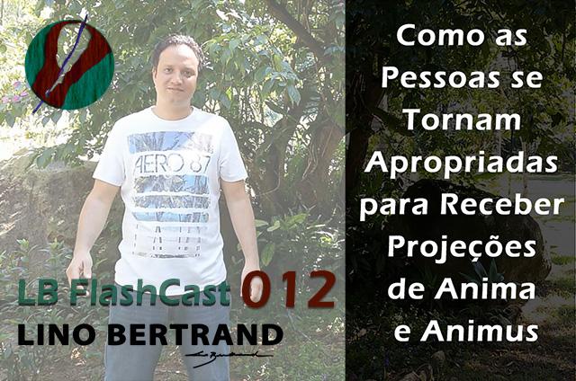 LB FlashCast 012 – Projeção de Anima e Animus