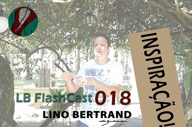 LB FlashCast 018 – Inspiração