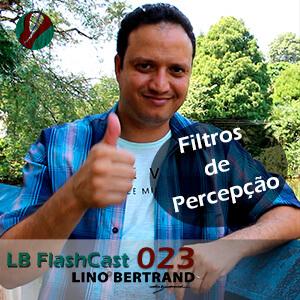 LB FlashCast 023 – Filtros de Percepção